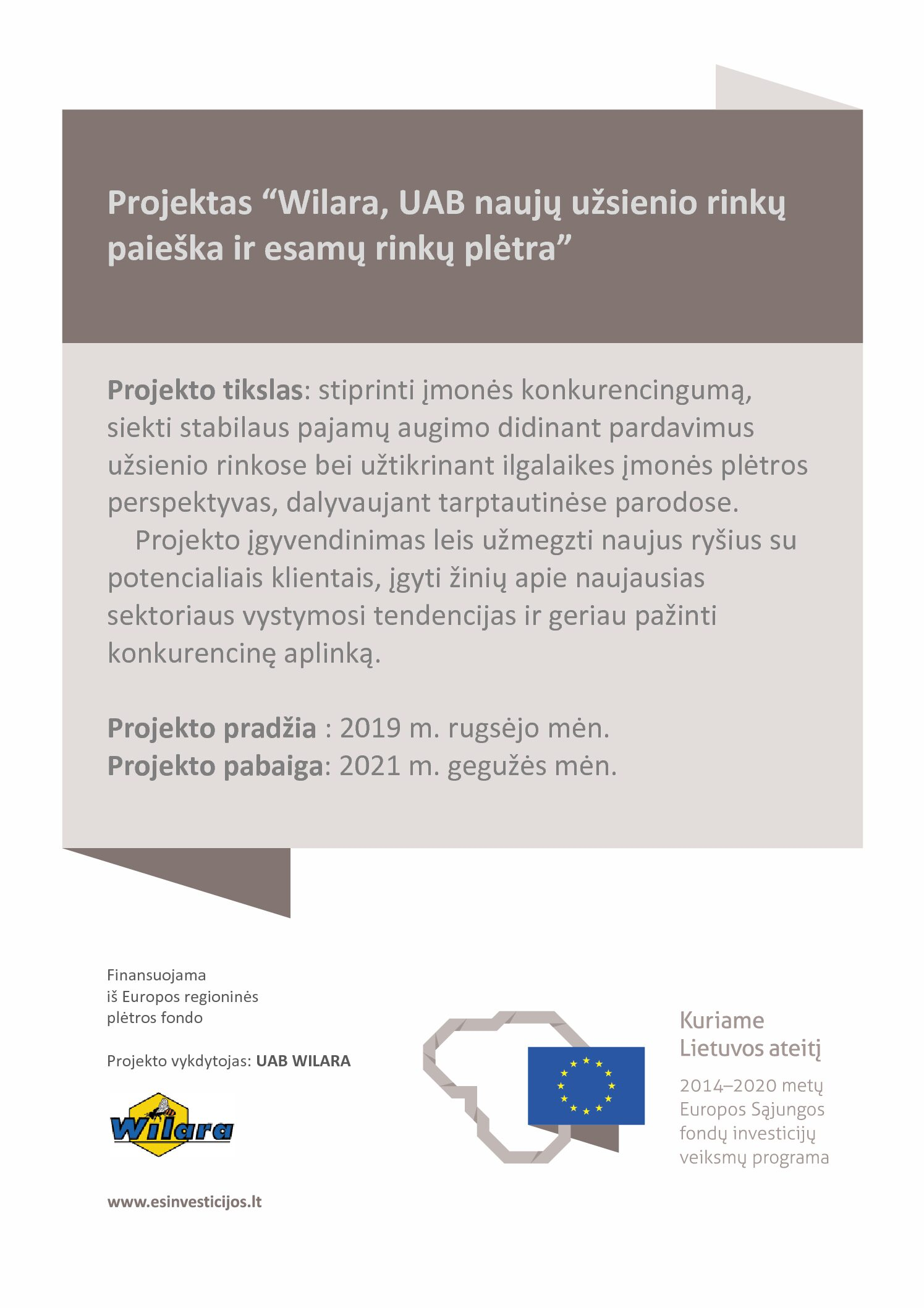 """Dalyvavaujame projekte """"Wilara, UAB naujų užsienio rinkų paieška ir esamų rinkų plėtra"""""""